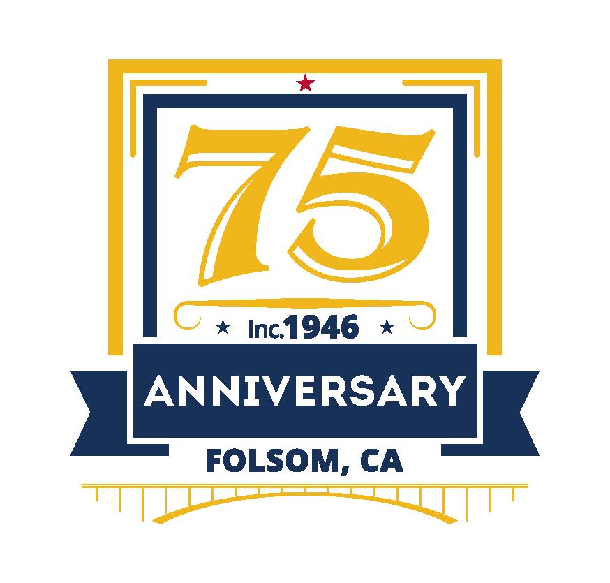 <b>Folsom's</b> 75th Anniversary | 1946 - 2021 | <b>Folsom</b>, <b>CA</b>